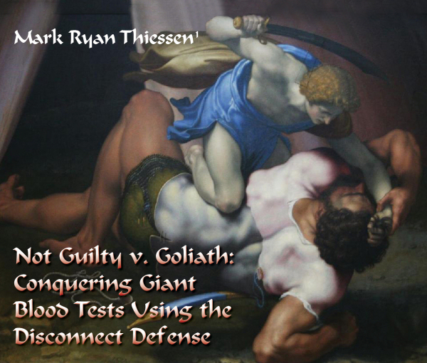 Not Guilty v. Goliath: Conquering Giant Blood Tests Using the Disconnect Defense