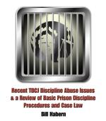 Recent TDCJ Discipline Abuse Issues & a Review of Basic Prison Discipline Procedures and Case Law